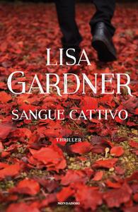 Sangue cattivo - Lisa Gardner - copertina