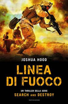 Linea di fuoco. Search and destroy - Joshua Hood - copertina