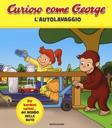 L autolavaggio. Curioso come George. Ediz. a colori. Vol. 6.pdf