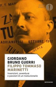 Rallydeicolliscaligeri.it Filippo Tommaso Marinetti. Invenzioni, avventure e passioni di un rivoluzionario Image