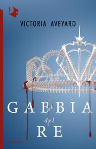 Gabbia del re - Victoria Aveyard - copertina