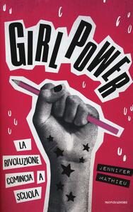 Girl power. La rivoluzione comincia a scuola - Jennifer Mathieu - copertina