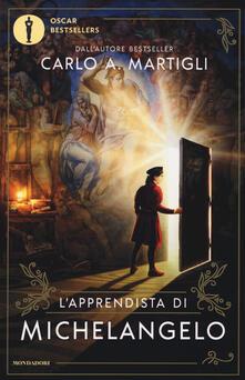L' apprendista di Michelangelo - Carlo A. Martigli - copertina