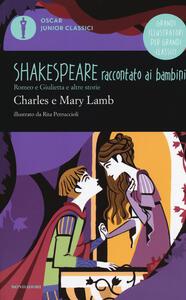 Romeo e Giulietta e altre storie. Shakespeare raccontato ai bambini
