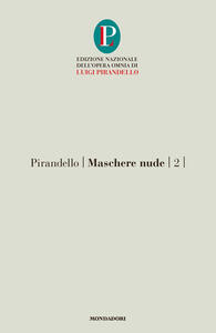 Maschere nude. Vol. 2 - Luigi Pirandello - copertina