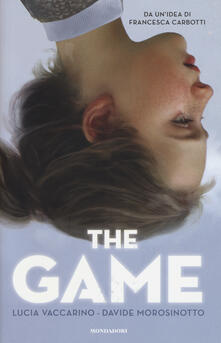 The game - Lucia Vaccarino,Davide Morosinotto - copertina