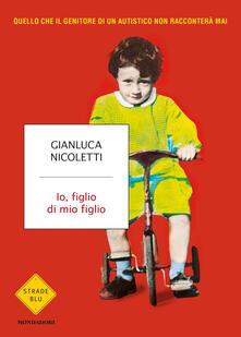 Io, figlio di mio figlio - Gianluca Nicoletti - copertina