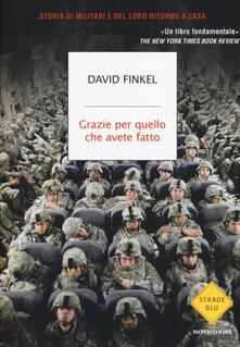 Grazie per quello che avete fatto. Storia di militari e del loro ritorno a casa - David Finkel - copertina