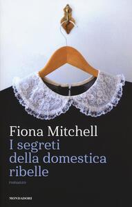 I segreti della domestica ribelle - Fiona Mitchell - copertina