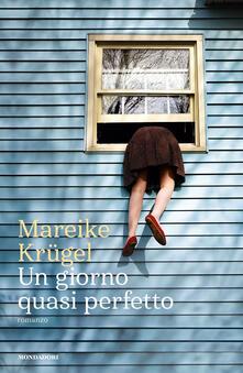 Un giorno quasi perfetto - Mareike Krügel - copertina