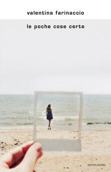 Le poche cose certe - Valentina Farinaccio - copertina