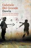 Libro Dawla. La storia dello Stato islamico raccontata dai suoi disertori Gabriele Del Grande
