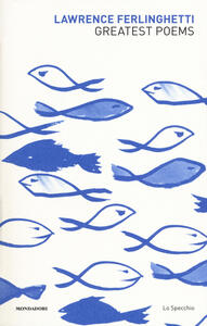 Greatest poems. Testo inglese a fronte - Lawrence Ferlinghetti - copertina