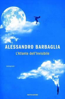 L' atlante dell'invisibile - Alessandro Barbaglia - copertina