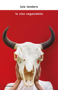 La vita negoziabile - Luis Landero - copertina
