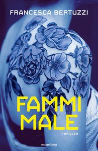 Fammi male - Francesca Bertuzzi - copertina