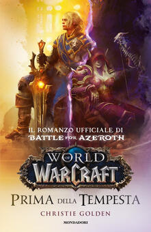Prima della tempesta. World of Warcraft - Christie Golden - copertina