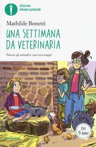 Una settimana da veterinaria - Mathilde Bonetti - copertina