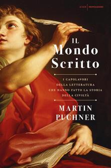 Il mondo scritto. I capolavori della letteratura che hanno fatto la storia della civiltà - Martin Puchner - copertina