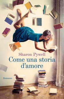 Come una storia d'amore - Sharon Pywell - copertina