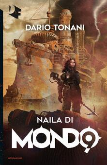 Naila di Mondo9 - Dario Tonani - copertina