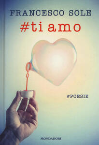 #Ti amo. #poesie - Francesco Sole - copertina