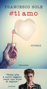 #Ti amo. #poesie - Francesco Sole - 2