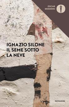 Il seme sotto la neve - Ignazio Silone - copertina