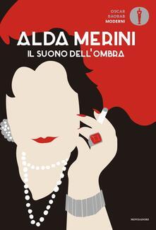 Il suono dell'ombra. Poesie e prose (1953-2009) - Alda Merini - copertina