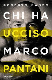 Chi ha ucciso Marco Pantani - Roberto Manzo - copertina