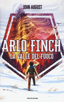 La valle del fuoco. Arlo Finch. Vol. 1 - John August - copertina