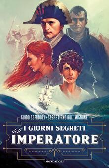 I giorni segreti dell'Imperatore - Guido Sgardoli,Sebastiano Ruiz Mignone - copertina