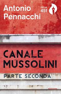 Canale Mussolini. Parte seconda - Antonio Pennacchi - copertina