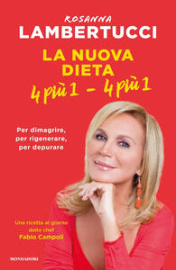 La nuova dieta 4 più 1 - 4 più 1 - Rosanna Lambertucci - copertina