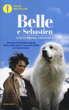 Fondazionesergioperlamusica.it Belle e Sebastien. L'avventura continua. Il romanzo del film Image
