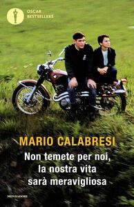 Non temete per noi, la nostra vita sarà meravigliosa - Mario Calabresi - copertina