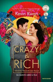 Crazy & rich. Asiatici ricchi da pazzi - Kevin Kwan - copertina