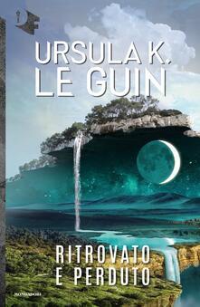 Ritrovato e perduto - Ursula K. Le Guin - copertina