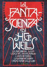 Libro La fanta-scienza di H. G. Wells: La macchina del tempo-L'isola del dottor Moreau-L'uomo invisibile-La guerra dei mondi-I primi uomini sulla luna Herbert G. Wells