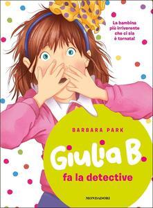 Giulia B. fa la detective - Barbara Park - copertina