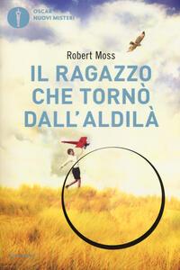 Il ragazzo che tornò dall'aldilà - Robert Moss - copertina