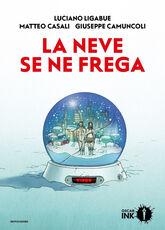 Libro La neve se ne frega Luciano Ligabue Matteo Casali Giuseppe Camuncoli