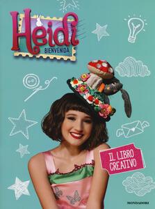 Il libro creativo. Heidi. Bienvenida. Ediz. a colori - copertina
