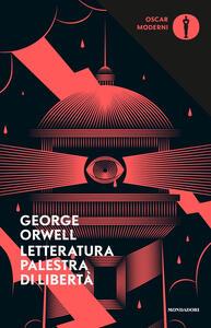 Letteratura palestra di libertà - George Orwell - copertina