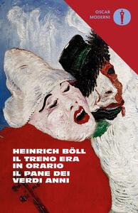 Il treno era in orario-Il pane dei verdi anni - Heinrich Böll - copertina