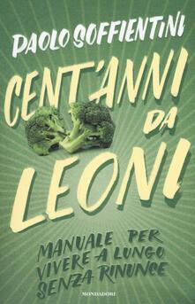 Cent'anni da leoni - Paolo Soffientini - copertina