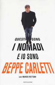 Questi sono i Nomadi e io sono Beppe Carletti - Beppe Carletti,Marco Rettani - copertina