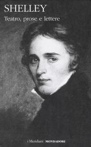 Teatro, prose e lettere - Percy Bysshe Shelley - copertina
