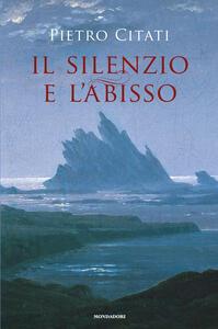 Il silenzio e l'abisso - Pietro Citati - copertina