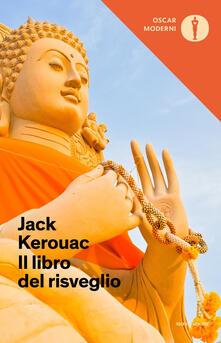 Il libro del risveglio. Vita del Buddha - Jack Kerouac - copertina
